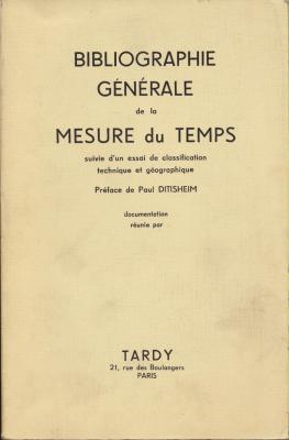 bibliographie-generale-de-la-mesure-du-temps-suivie-d-un-essai-de-classification-technique-et-geogra