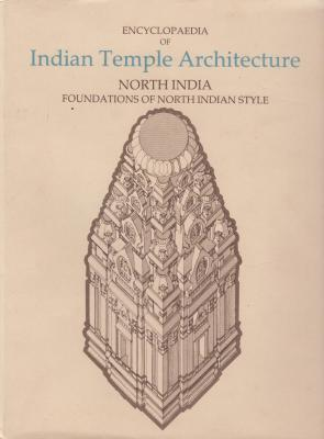 encyclopaedia-of-indian-temple-architecture-north-india-foundations-of-north-indian-style-