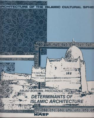 architecture-of-the-islamic-cultural-sphere-determinants-of-islamic-architecture-