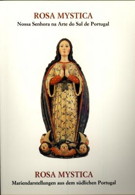 rosa-mystica-nossa-senhora-na-arte-do-sul-de-portugal-mariendarstellungen-aus-dem-sudlichen-portu