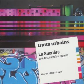 traits-urbains-la-sucriere-une-reconversion-urbaine-h-s-hiver-2011-2012