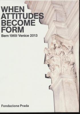 when-attitudes-become-form-bern-1969-venice-2013