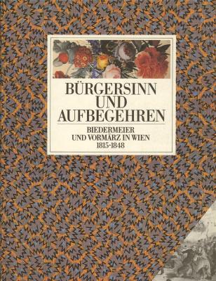 burgersinn-und-aufbegehren-biedermeier-und-vormarz-in-wien-1815-1848-