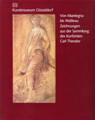 von-mantegna-bis-watteau-zeichnungen-der-sammlung-des-kurfursten-c-theodore-