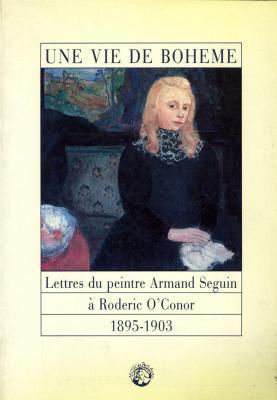une-vie-de-boheme-lettres-du-peintre-a-seguin-a-roderic-o-conor-1895-1903-