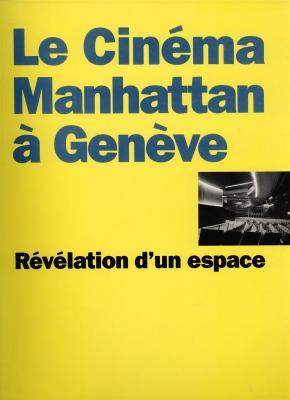 le-cinema-manhattan-a-geneve-revelation-d-un-espace-