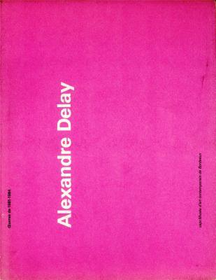 alexandre-delay-oeuvres-de-1981-1984-