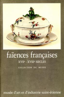 faiences-francaises-xviie-xviiie-siecles-collection-du-musee-