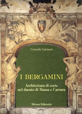 i-bergamini-architettura-di-corte-nel-ducato-di-massa-e-carrara-