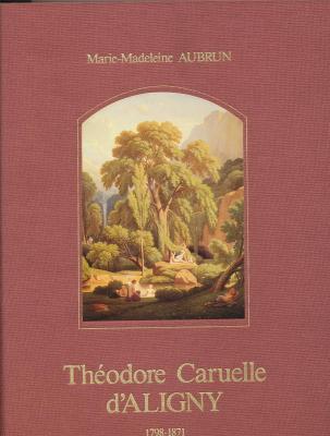 thEodore-caruelle-d-aligny-1798-1871-catalogue-raisonnE-de-l-oeuvre-peint-dessinE-et-gravE-