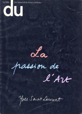 die-zeitschrift-fur-kunst-und-kultur-10-1986-la-passion-de-l-art-yves-saint-laurent-
