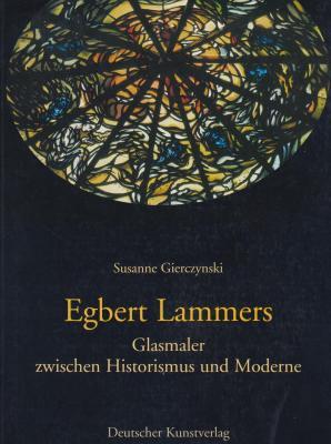 egbert-lammers-glasmaler-zwischen-historismus-und-moderne