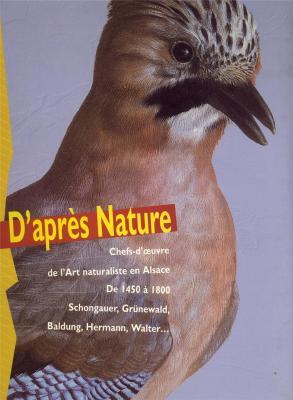 d-aprEs-nature-chefs-d-oeuvre-de-l-art-naturaliste-en-alsace-de-1450-À-1800-
