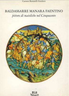 baldassarre-manara-faentino-pittore-di-maioliche-nel-cinquecento-