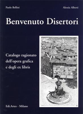 benvenuto-disertori-1887-1969-catalogo-ragionato-dell-opera-grafica-e-degli-ex-libris-