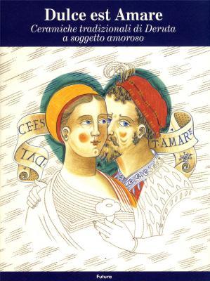 dulce-est-amare-ceramiche-tradizionali-di-deruta-a-soggetto-amoroso-