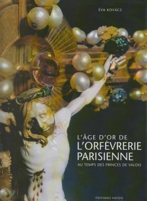 l-age-d-or-de-l-orfEvrerie-parisienne-au-temps-des-princes-de-valois-