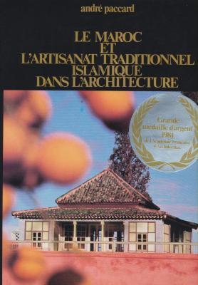 le-maroc-et-l-artisanat-traditionnel-islamique-dans-l-architecture-deux-tomes-