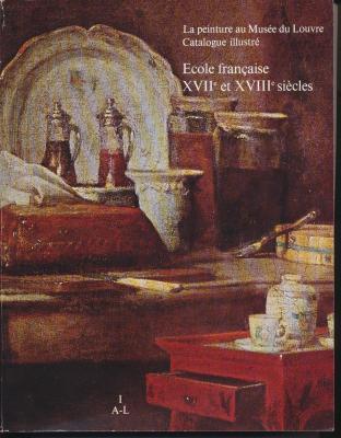 la-peinture-au-musEe-du-louvre-catalogue-illustrE-Ecole-franÇaise-xviie-et-xviiie-siEcles