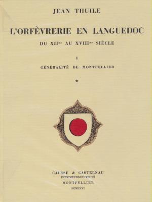 l-orfEvrerie-en-languedoc-du-12Eme-au-18Eme-siEcle-5-volumes
