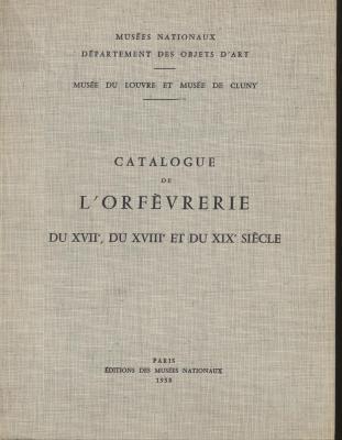catalogue-de-l-orfevrerie-du-xviiEme-du-xviiiEme-et-du-xixEme-siEcle-musEe-du-louvre-et-cluny