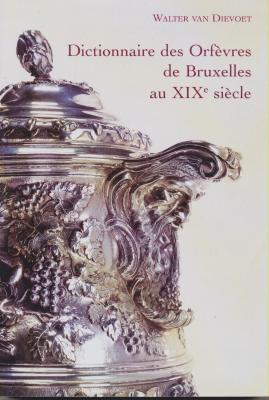 dictionnaire-des-orfEvres-de-bruxelles-au-xixEme-siEcle