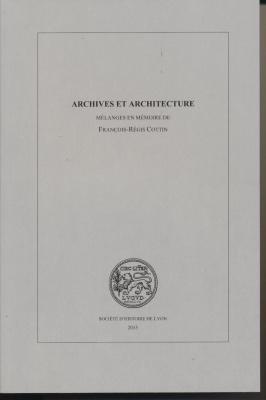 archives-et-architecture-mElanges-en-l-honneur-de-franÇois-rEgis-cottin
