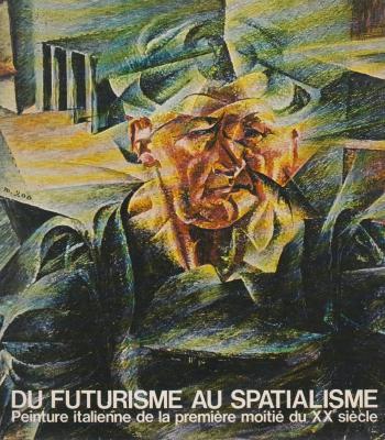 du-futurisme-au-spatialisme-peinture-italienne-de-la-premiEre-moitiE-du-xxe-siEcle