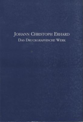 johann-christoph-erhard-das-druckgraphische-werk