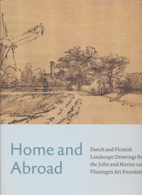 home-and-abroad-dutch-and-flemish-landscape-drawings-from-the-john-vlissingen-art-foundation