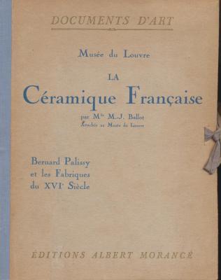 la-cEramique-franÇaise-bernard-palissy-et-les-fabriques-du-xviEme-siEcle-