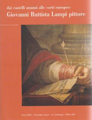 dai-castelli-anauni-alle-corti-europee-giovanni-battista-lampi-pitto