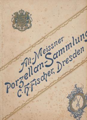 alt-meissner-porzellan-sammmlung-c-h-fischer-dresden