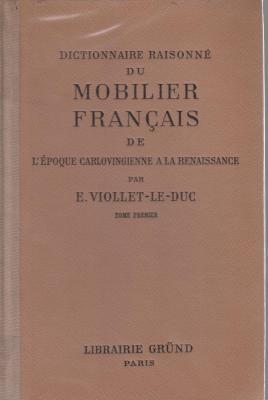 dictionnaire-raisonnE-du-mobilier-franÇais-de-l-Epoque-carlovingienne-a-la-renaissance-