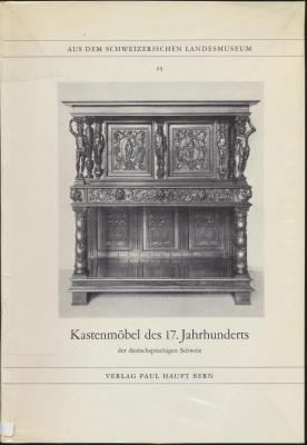 kastenmObel-des-17-jahrhunderts-der-deutschsprachigen-schweiz