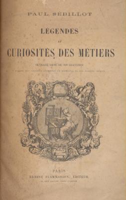 lEgendes-et-curiositEs-des-mEtiers-ouvrage-ornE-de-220-gravures-