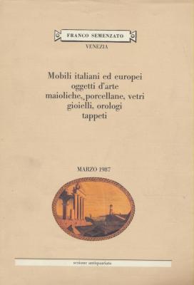 mobili-italiani-ed-europei-oggetti-d-arte-marmi-arazzi-maioliche-porcellane-marzo-1987-