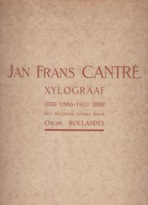 jan-frans-cantrE-xylograaf-1886-1931-met-inleidend-woord-door-