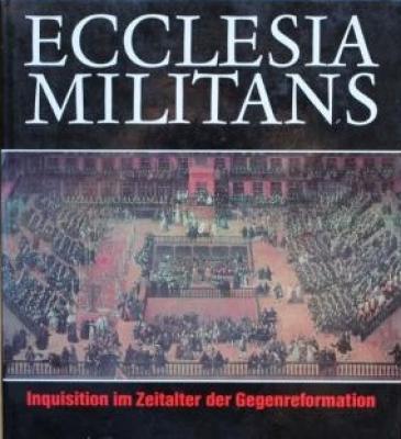 ecclesia-militans-inquisition-im-zeitalter-der-gegenreformation