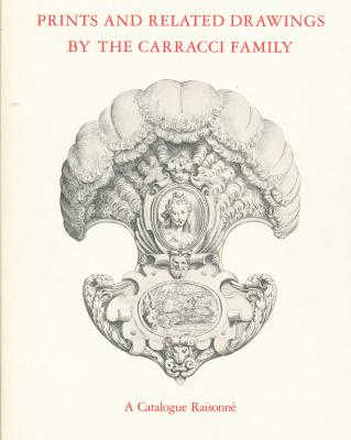 prints-and-related-drawings-by-the-carracci-family-a-catalogue-raisonnE