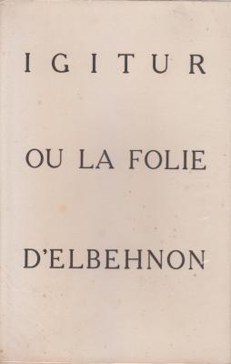 igitur-ou-la-folie-d-elbehnon