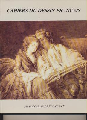 franÇois-andrE-vincent-1746-1816-cahiers-du-dessin-franÇais-n°-4