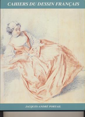 jacques-andrE-portail-1695-1759-cahiers-du-dessin-franÇais-n°-10