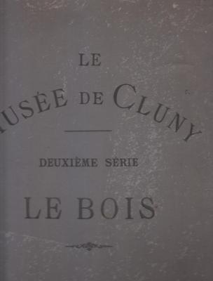 le-musEe-de-cluny-le-bois-deuxiEme-sErie