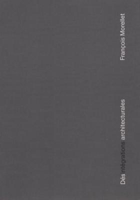 dEsintEgrations-architecturales-franÇois-morellet