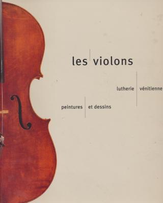 les-violons-lutherie-venitienne-peintures-et-dessins