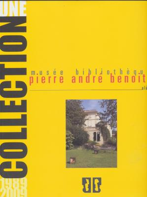 musEe-bibliothEque-pierre-andrE-benoit-une-collection