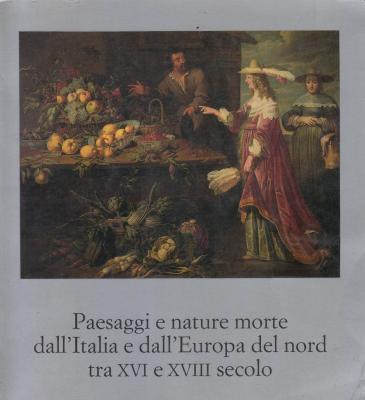 paesaggi-e-nature-morte-dall-italia-e-dall-europa-del-nord-tra-xvi-al-xviii-secolo