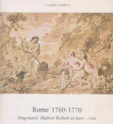 rome-1760-1770-fragonard-hubert-robert-et-leurs-amis