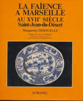 la-faience-a-marseille-au-xviiEme-saint-jean-du-dEsert
